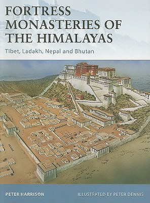 Fortress Monasteries of the Himalayas By Harrison, Peter/ Dennis, Peter (ILT)